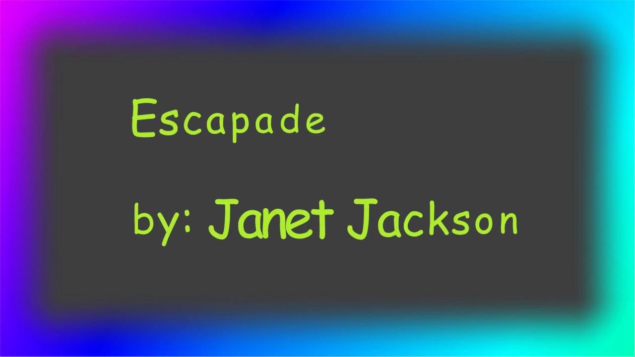 JANET JACKSON - ESCAPADE LYRICS