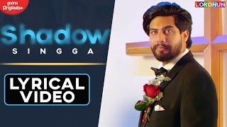SHADOW Lyrical Video | SINGGA | New Punjabi Songs I Mix Singh | Latest Punjabi Songs 2020