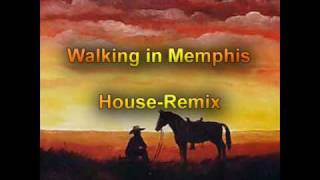 Walking in Memphis House Remix 2007