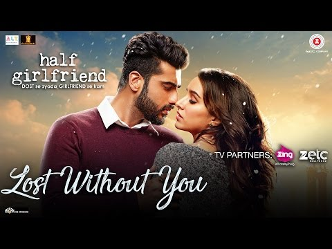 Lost Without You - Half Girlfriend | Arjun K & Shraddha K | Ami Mishra & Anushka Shahaney Mp3
