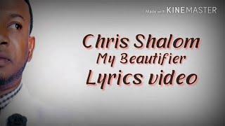 Beautifier lyrics by Chris shalom