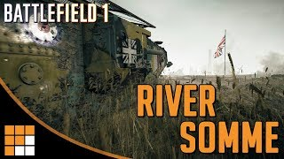 Battlefield 1 New Map Tips: River Somme (Apocalypse DLC Guide)