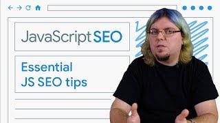Essential JavaScript SEO tips - JavaScript SEO