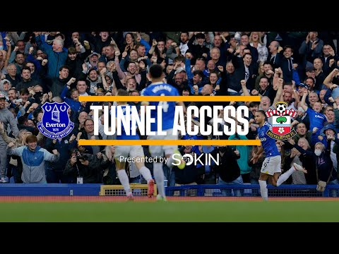 THE FANS RETURN WHEN THE BLUES START WITH A PROFIT!     TUNNEL ACCESS: EVERTON V SOUTHAMPTON - PRESENTED BY SOKIN