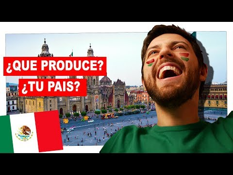 ✅ 1 | ¿QUÉ PRODUCE TU PAÍS? MEXICO | ECONOMIA DE MEXICO 2018