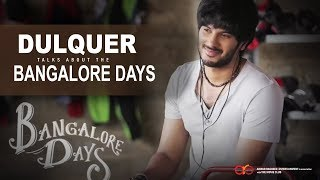 The DQ Video - Dulquer speaks about Bangalore Days