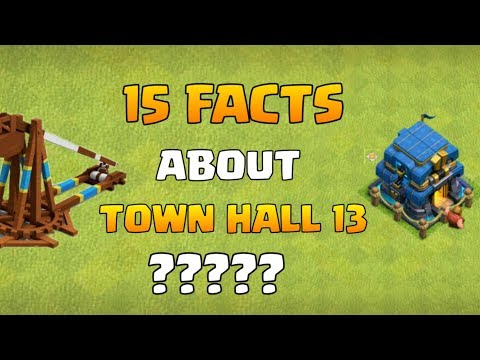 Did You Know ! 15 Facts About New Town Hall 13 In Clash Of Clans
