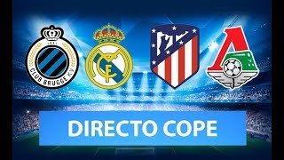 (SOLO AUDIO) Directo del Brujas 1-3 Real Madrid y Atlético 2-0 Lokomotiv en Tiempo de Juego COPE