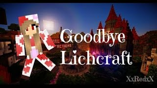 Goodbye Lichcraft! XxRedxX