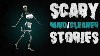 6 True Scary Maid / Cleaner Horror Stories