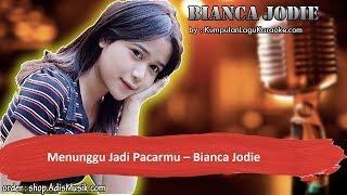 MENUNGGU JADI PACARMU -  BIANCA JODIE Karaoke