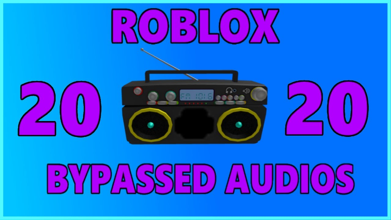 Roblox Bypassed Audios Loud Roblox Bypassed Audios 2020 Youtube