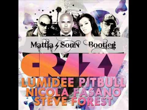 Lumidee Feat Pitbull Vs Nicola Fasano & Steve Forest - Crazy (Mattia SonN Bootleg Remix)