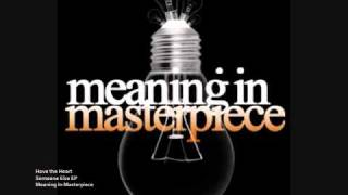 Watch Meaning In Masterpiece Have The Heart video