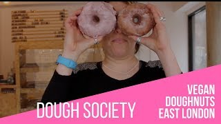 **Dough Society** vegan doughnuts East london - Just Veganin