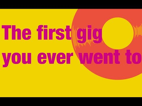 Rip It Up: The first gig you ever went to