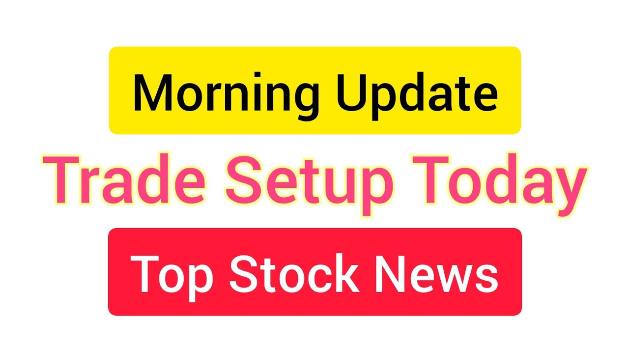 Morning Update: 23 November 2020 | Trade Setup Today | Top Stocks to Buy Now | Stock Market Basics