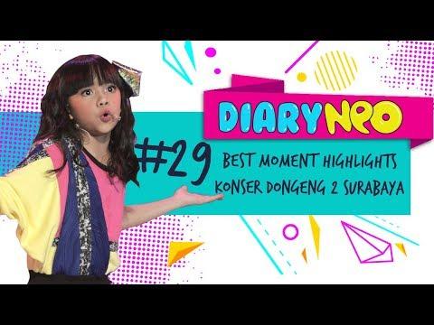 Best Moment Highlights - Konser Dongeng 2 Surabaya| DiaryNeo