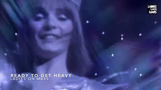Ladies On Mars - Ready To Get Heavy