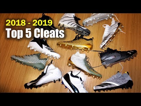 🙌🏾 Top 5 Football CLEATS 2018-2019