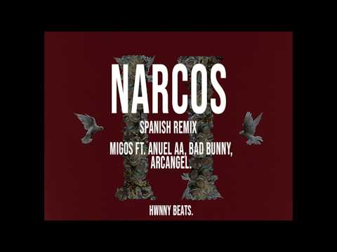 Narcos (Spanish Remix) – Migos ft. Anuel AA, Bad Bunny, Bryant Myers, Arcangel.