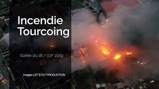Incendie d'un entrepôt à Tourcoing le 18 juillet 2019