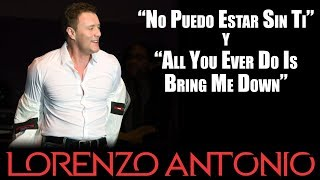 "Lorenzo Antonio - ""No Puedo Estar Sin Ti / All You Ever Do Is Bring Me Down"""