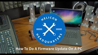 Helicon Headquarters || How To Do A Firmware Update Using a PC