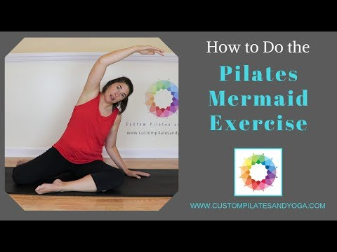 How to Do the Mermaid Pilates Exercise