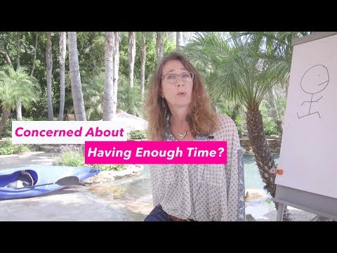 Concerned about whether you'll have enough TIME?