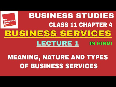 Business Services - Lec. 1 | Meaning, Nature and Types of Business Services