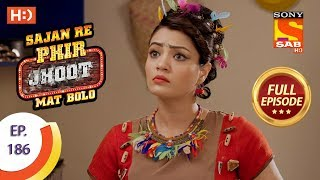 Sajan Re Phir Jhoot Mat Bolo - Ep 186 - Full Episode - 8th February, 2018