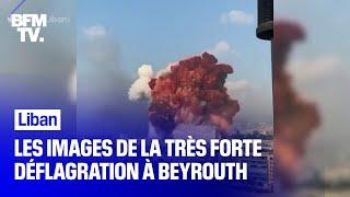 Liban: les images de la très forte déflagration à Beyrouth