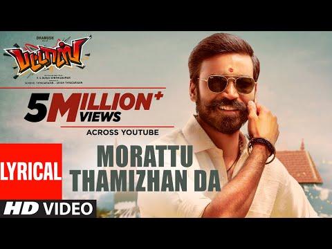 Morattu Thamizhan Da Lyrical Video - Pattas | Dhanush | Vivek - Mervin | Sathya Jyothi Films