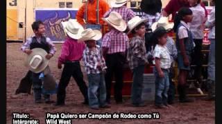 """WILD WEST """"Papá quiero ser Campeón de Rodeo como tú"""""""