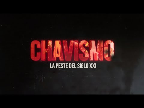 Chavismo: La Peste del siglo XXI (Documental completo)