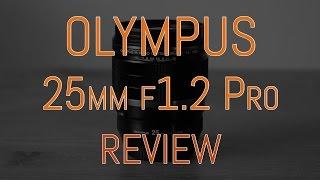 Olympus M.Zuiko 25mm f1.2 PRO Review