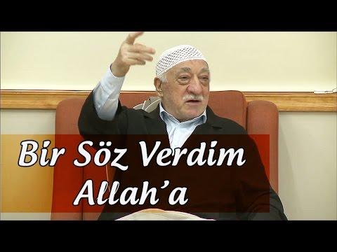 Fethullah Gülen | Bir söz verdim Allah'a!
