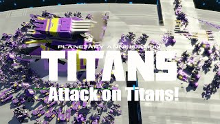 Planetary Annihilation : Titans Gameplay - Attack on Titans!