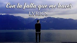 Con La Falta Que Me Haces - Chanito Cota (Reik) Lyrics