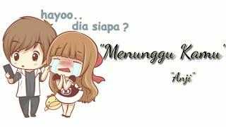 Download lagu Lirik lagu Anji - Menunggu Kamu - Animasi (Bikin Baper)
