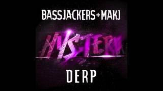 DERP - Bassjackers + MAKJ (Audio) | DJ MAKJ