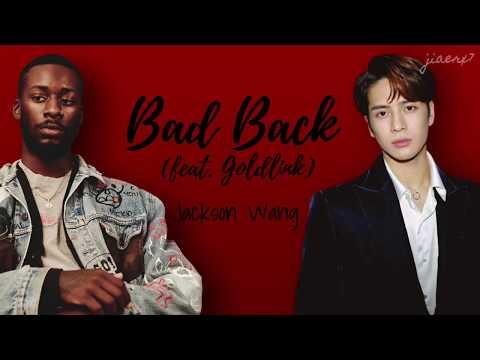 Jackson Wang - BAD BACK (feat. GoldLink) [Lyrics]