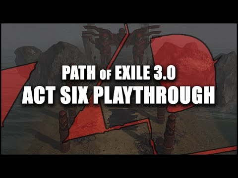 [SPOILER] Path of Exile 3.0 - Act SIX Playthrough! - The Rising Tide (Alpha)