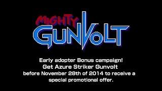 MIGHTY GUNVOLT (Early adopter Bonus campaign!)