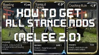 Warframe - How To Get All Stance Mods (Melee 2.0 U13) Not Updated