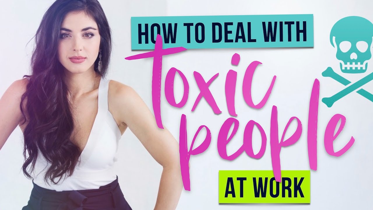 Ep. 27 | How to Deal with Toxic People at Work