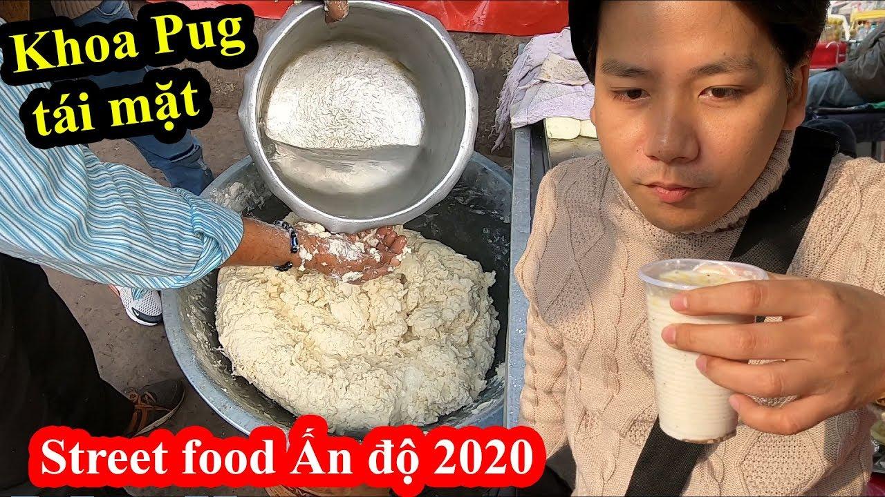 STREET FOOD Ấn Độ – Toàn món ăn dành cho SUPERMAN – Khoa Pug tái mặt – Food Tour India 2020