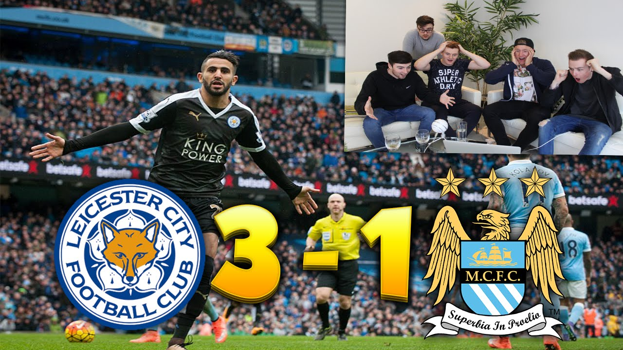 REACTING TO MAN CITY VS LEICESTER CITY!! - YouTube