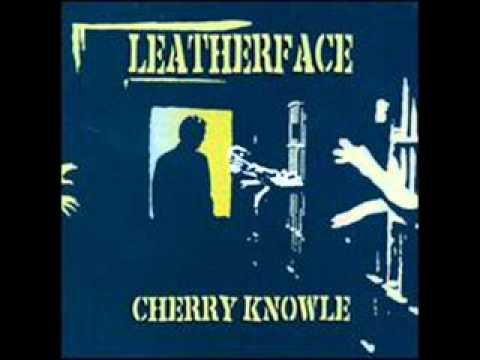LEATHERFACE - Cherry Knowle 1989 [FULL ALBUM]
